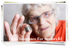 Life Insurance For Seniors 82 Year Old