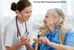 90 Year Old Woman Insurance Policy