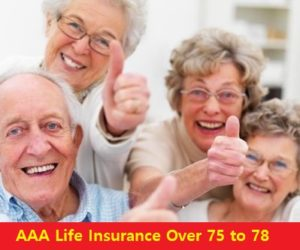 AAA Life Insurance Over 75 to 78