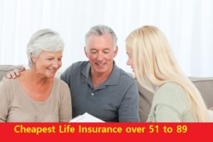 Cheapest Life Insurance over 51 to 89