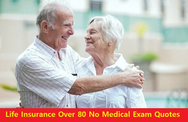 No Physical Life Insurance Quotes: Life Insurance Over 80 No Medical Exam Quotes