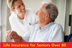 Best Life Insurance for Seniors Over 80