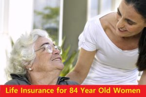 Life Insurance for 84 Year Old Women