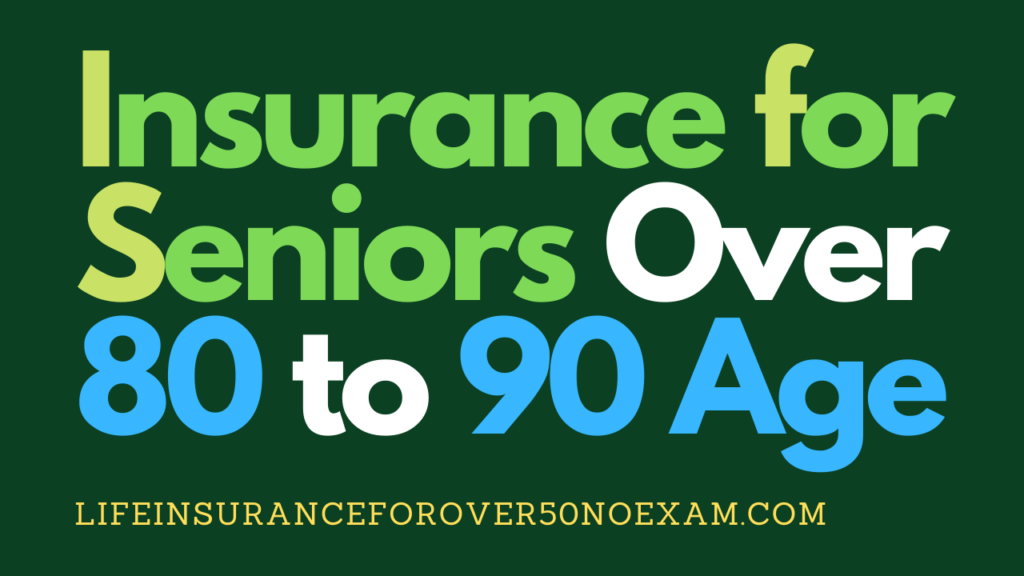 insurance_for_seniors_over_80_to_90